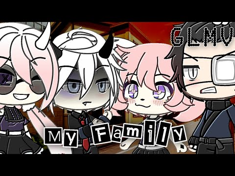My Family || GLMV