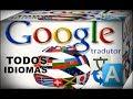 Google Tradutor - Veja Como Traduzir Uma Página Inteira Para Português e Outros Idiomas