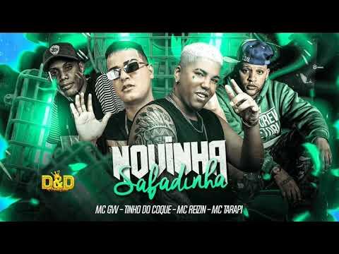 Download 🔵 MC REIZIN, TINHO DO COQUE, MC TARAPI E MC GW - NOVINHA SAFADINHA - REMIX BREGA FUNK