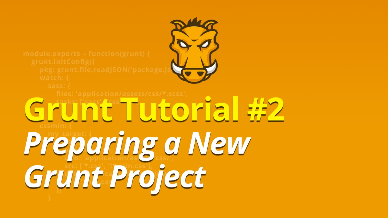 Grunt Tutorial - #2 - Preparing a New Grunt Project