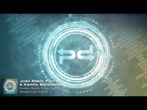 Juan Pablo Torrez & Kamilo Sanclemente - Anxiety (Kastis Torrau Remix) [Perspectives Digital]