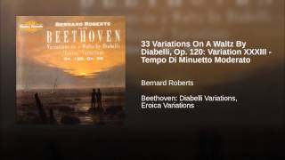 33 Variations On A Waltz By Diabelli, Op. 120: Variation XXXIII - Tempo Di Minuetto Moderato