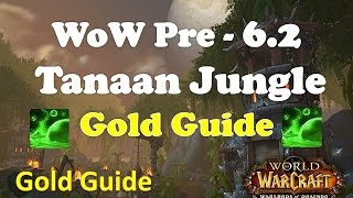 WoW Pre - 6.2 Tanaan Jungle Gold Guide: Felblight Gold Farming WoD