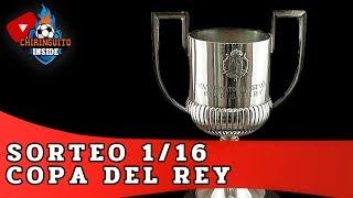 DIRECTO | SORTEO de COPA del REY  | DIECISEISAVOS de FINAL