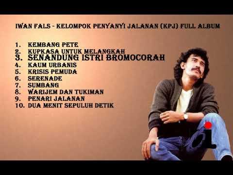 Iwan Fals - Kelompok Penyanyi Jalanan (KPJ) Full Album