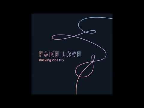 BTS (방탄소년단) - FAKE LOVE (Rocking Vibe Mix) [MP3 Audio]