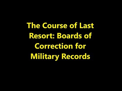 Episode 0069 - The Course Of Last Resort: Boards Of Correction For Military Records