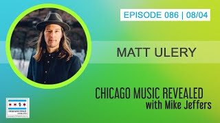 Chicago Music Revealed with Matt Ulery