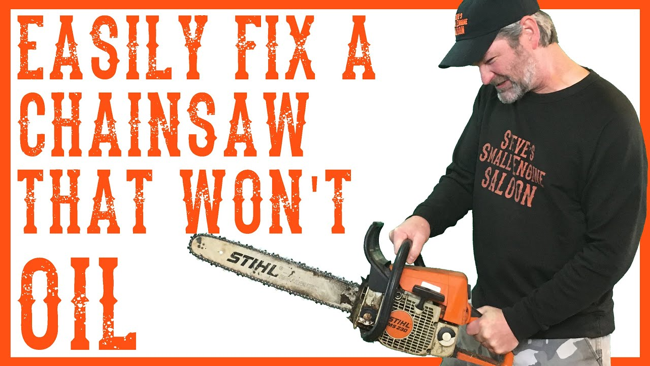 How Do I Repair a Chainsaw if it Won't Oil The Bar and Chain?