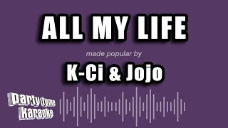 K-Ci & Jojo - All My Life (Karaoke Version)