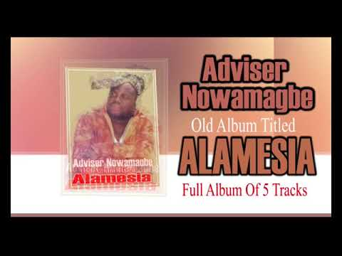 Download Adviser Nowamagbe Old Album Titled ALAMESIA Full Album Of 5 Tracks