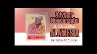 Adviser Nowamagbe Old Album Titled ALAMESIA Full Album Of 5 Tracks