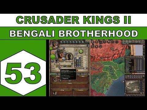 Let's Play Crusader Kings II - Bengali Brotherhood - Episode 53
