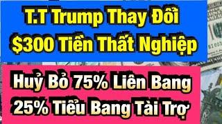 T.T Trump Thay Đổi $300 Tiền Thất Nghiệp. Hủy Bỏ Liên Bang 75% Và Tiểu Bang 25%✅ 08/12/20