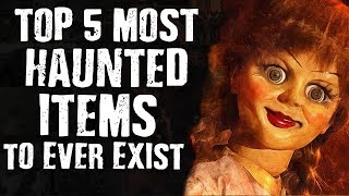 Top 5 Most HAUNTED ITEMS to Ever Exist