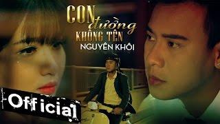 con duong khong ten - nguyen khoi mv official