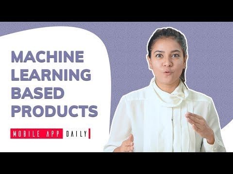 Machine Learning Based Products | MobileAppDaily