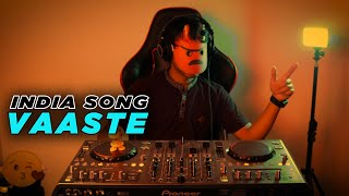 DJ INDIA SANTUY ! VAASTE SONG ( DJ DESA Remix )