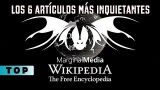 Los 6 Artículos Más Inquietantes de Wikipedia