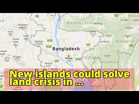 New islands could solve land crisis in Bangladesh, experts say