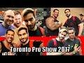 Toronto Pro Supershow 2017 ft. Rich Piana, Furious Pete, Vegan Gains, and More!