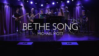 """Be The Song"" - Michael Mott (Music Video)"