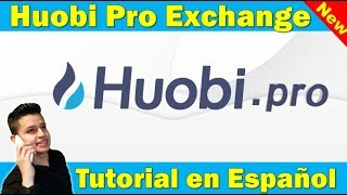 Huobi Pro Exchange para Trading de Criptomonedas Y Bitcoin /Tutorial en Español
