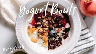 4 Yogurt Bowls To Make Your Breakfasts Healthier   HONEYSUCKLE