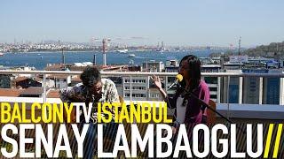 ŞENAY LAMBAOĞLU - KİMSE BİLMEZ (BalconyTV)