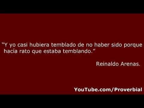 Frases De Reinaldo Arenas Youtube