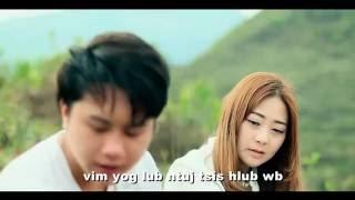 [MV] Laj Tsawb 邹兴兰 - Lub Ntuj Tsis Hlub Wb 今世有缘 苗语版