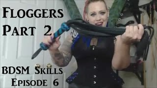 Flogging How To Tutorial (Learn to use a Flogger) Part 2 - BDSM Skills Episode 6