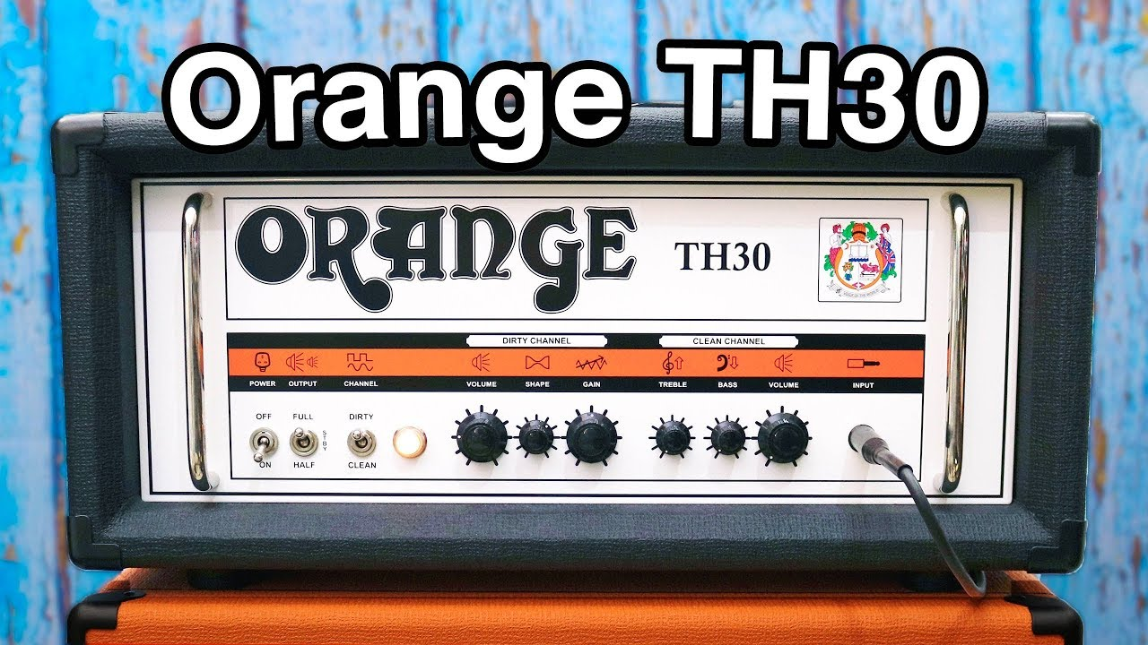 Download Video Orange TH30 - The FUNNEST Amp I've Played - info