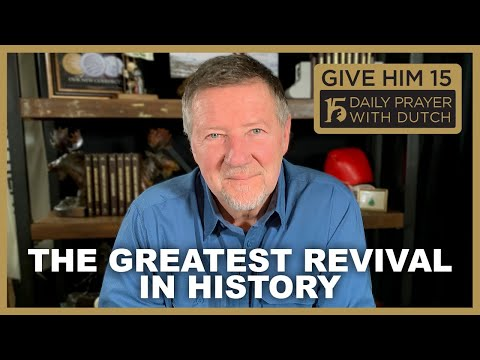 The Greatest Revival In History   Give Him 15: Daily Prayer with Dutch  (Jan. 25, '21)