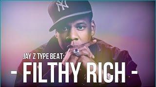 """Rick Ross x Jay Z type Beat 2015 """"Filthy Rich"""" (prod. by Pablo Beats)"""