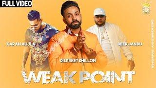 Weak Point Dilpreet Dhillon Karan Aujla Free MP3 Song Download 320 Kbps