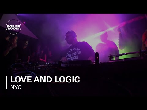 Love And Logic Boiler Room NYC DJ Set