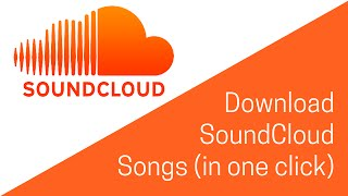 how-to-download-soundcloud-songs-2018-one-click-chrome-plugin