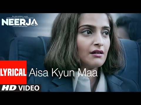 AISA KYUN MAA Lyrical   NEERJA   Sonam Kapoor   Prasoon Joshi   T-Series