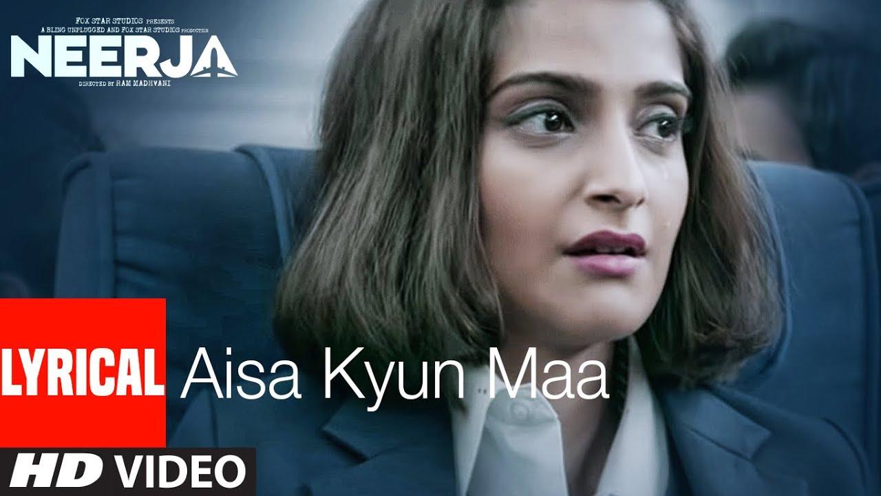 AISA KYUN MAA Lyrical | NEERJA | Sonam Kapoor | Prasoon Joshi | T-Series