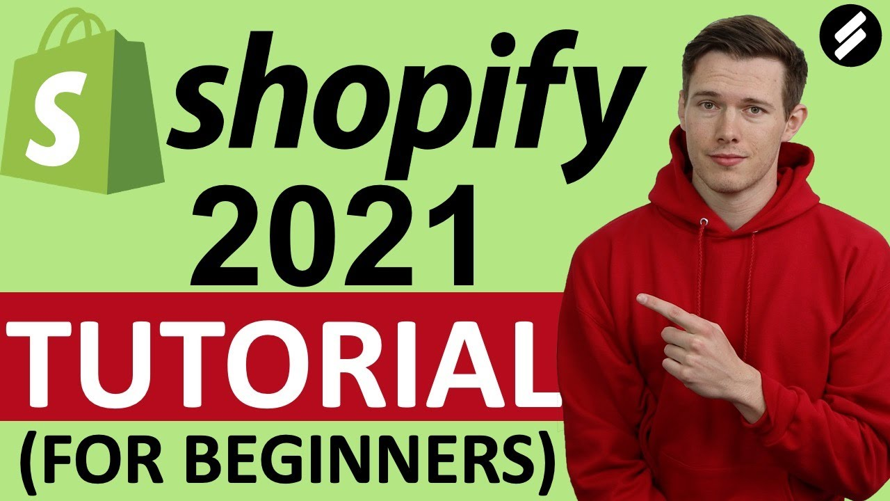 Shopify Tutorial 2021 (for Beginners) - Create A Professional Online Store w/ No Coding