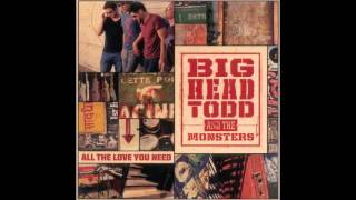Beautiful Rain // Big Head Todd & the Monsters // All The Love You Need (2008)