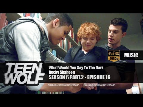 Becky Shaheen - What Would You Say To The Dark | Teen Wolf 6x16 Music [HD] music
