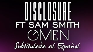 Disclosure Ft Sam Smith - OMEN (Subtitulada al Español)