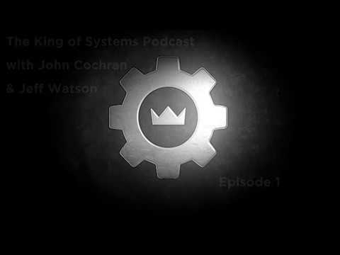 The King Of Systems Podcast - Episode 1