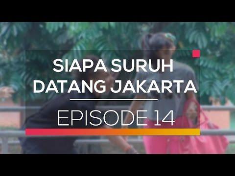 Siapa Suruh Datang Jakarta - Episode 14