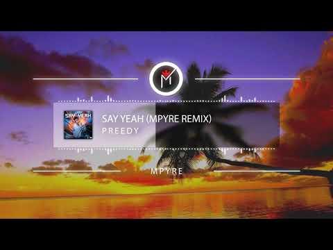 Say Yea - Preedy (MPYRE Remix)