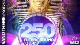 Aly & Fila vs Bjorn Akesson - Sand Theme (FSOE 250 Anthem) (Chris Schweizer Remix)