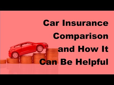 Car Insurance Comparison and How It Can Be Helpful For You -  2017 Vehicle Insurance Policy