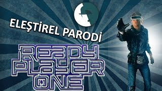 Ready Player One - Eleştirel Parodi